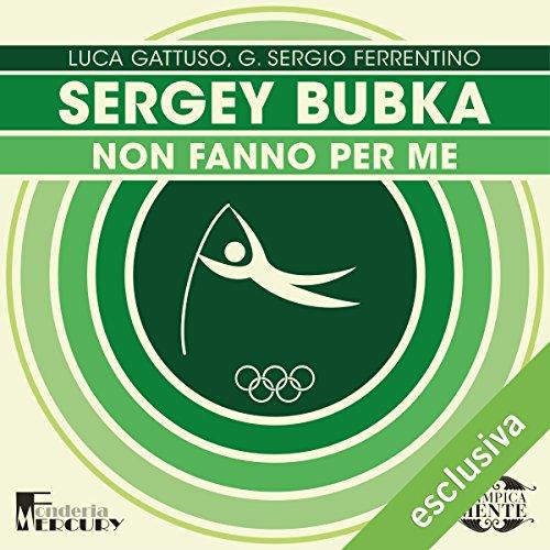 Sergey Bubka: Non fanno per me (Olimpicamente) | Luca Gattuso