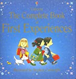 The Complete Book of First Experiences (Usborne First Experiences)