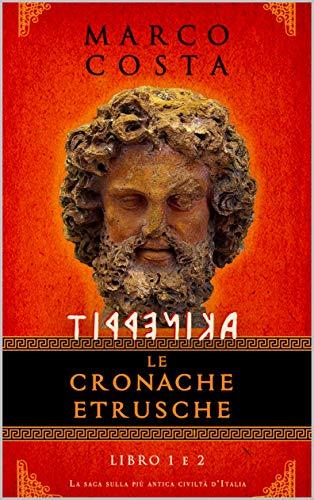 TIRRENICA LE CRONACHE ETRUSCHE: LIBRO 1 e 2 - La saga sulla più antica civiltà d'Italia
