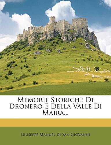 Memorie Storiche Di Dronero E Della Valle Di Maira...