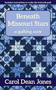 Beneath Missouri Stars  A Quilting Cozy