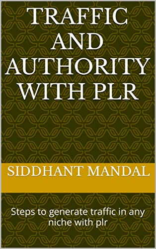 Traffic and authority with Plr: Steps to generate traffic in any niche with plr (English Edition)