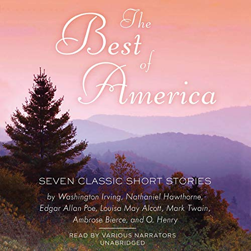 The Best of America     Seven Classic Short Stories              Autor:                                                                                                                                 Nathaniel Hawthorne,                                                                                        Edgar Allan Poe,                                                                                        Washington Irving,                   und andere                          Sprecher:                                                                                                                                 Bronson Pinchot,                                                                                        John Chancer,                                                                                        Katherine Fenton                      Spieldauer: 3 Std. und 41 Min.     Noch nicht bewertet     Gesamt 0,0
