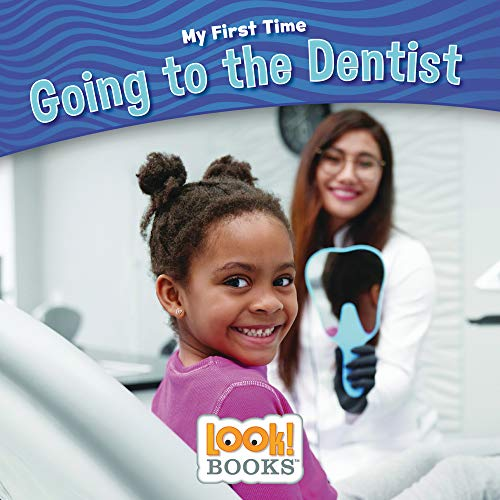 Going to the Dentist (My First Time (Look! Books (Tm)))