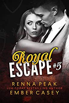 Royal Escape #5 by [Renna Peak, Ember Casey]