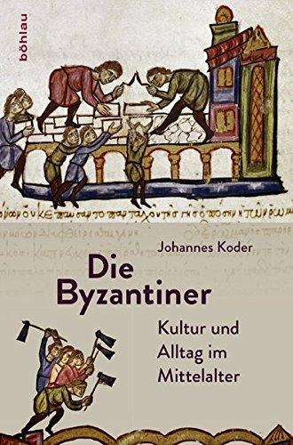 Die Byzantiner: Kultur und Alltag im Mittelalter