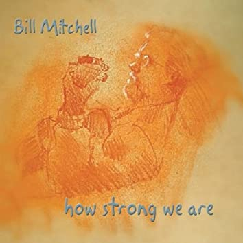 How Strong We Are