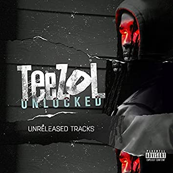 TeeZol Unlocked: Unreleased Tracks