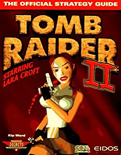 Tomb Raider II: The Official Strategy Guide (Secrets of the Games Series)