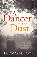 A Dancer In The Dust by Thomas H. Cook(2015-06-04)
