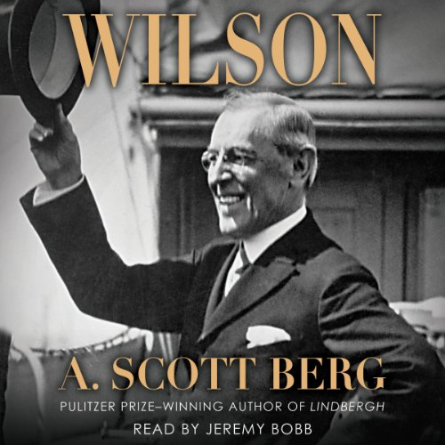 Wilson                   By:                                                                                                                                 A. Scott Berg                               Narrated by:                                                                                                                                 Jeremy Bobb                      Length: 13 hrs and 10 mins     1 rating     Overall 4.0