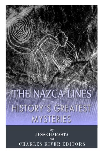 History's Greatest Mysteries: The Nazca Lines