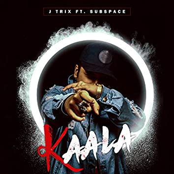Kaala (feat. SubSpace)