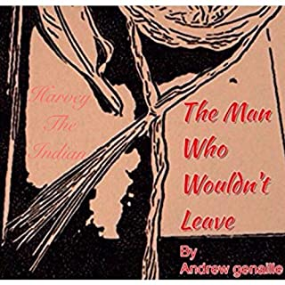 Harvey the Indian: The Man Who Wouldn't Leave cover art