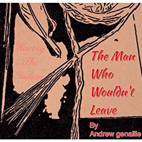 Harvey the Indian: The Man Who Wouldn't Leave audiobook cover art