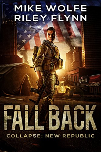 Fall Back (Collapse: New Republic Book 1) by [Riley Flynn, Mike Wolfe]