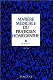 Matière médicale du praticien homéopathe - Maloine - 18/01/1999
