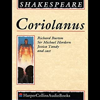 Coriolanus                   By:                                                                                                                                 William Shakespeare                               Narrated by:                                                                                                                                 Richard Burton,                                                                                        Jessica Tandy                      Length: 2 hrs and 39 mins     8 ratings     Overall 4.8