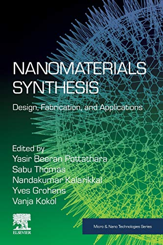 Nanomaterials Synthesis: Design, Fabrication and Applications (Micro and Nano Technologies)