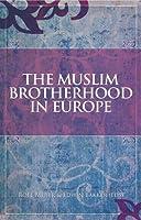 The Muslim Brotherhood in Europe by Roel Meijer(1905-07-04)