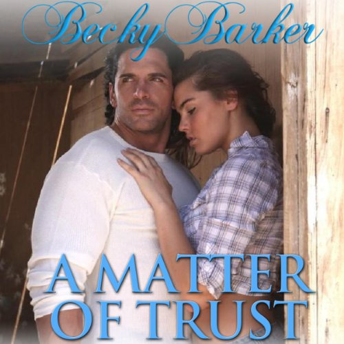 A Matter of Trust Audiobook By Becky Barker cover art