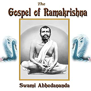 The Gospel of Ramakrishna                   By:                                                                                                                                 Swami Abhedananda                               Narrated by:                                                                                                                                 Clay Lomakau                      Length: 9 hrs and 45 mins     8 ratings     Overall 5.0