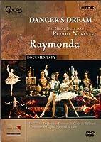 Dancer's Dream: Raymonda [DVD]