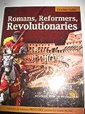 Romans, Reformers, Revolutionaries Tchr Guide