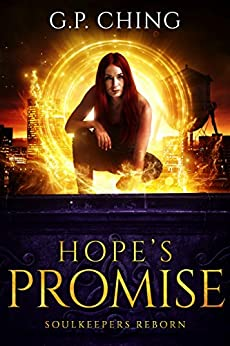Hope's Promise (Soulkeepers Reborn Book 2) by [G. P. Ching]