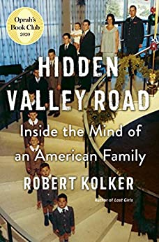 Hidden Valley Road: Inside the Mind of an American Family by [Robert Kolker]
