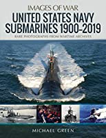 United States Navy Submarines 19002019: Rare Photographs from Wartime Archives (Images of War)
