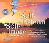 Super Strength Self-Esteem / Self-Image Programming