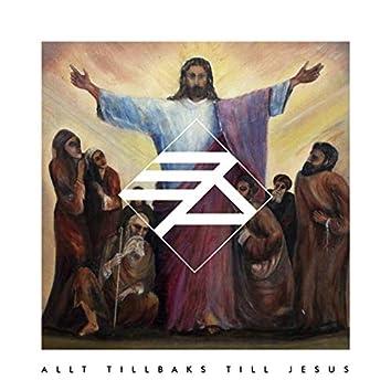 Allt Tillbaks Till Jesus