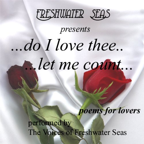 Do I Love Thee...Let Me Count...Poems for Lovers audiobook cover art