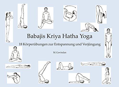Babaji's Kriya Hatha Yoga - 18 Körperübungen der Entspannung