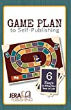 Game Plan to Self-Publishing: 6 Plays to Bring Your Book to Life