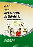 Wir erforschen die Elektrizität (PR): Grundschule, Sachunterricht, Klasse 3-4
