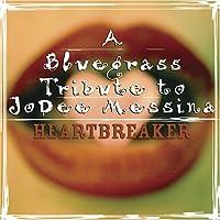 Heartbreaker: Bluegrass Tribute to Jo Dee Messina