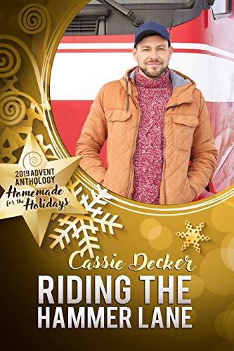 Riding the Hammer Lane (2019 Advent Calendar | Homemade for the Holidays Book 23)