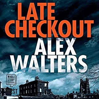 Late Checkout     DCI Kenny Murrain, Book 1              By:                                                                                                                                 Alex Walters                               Narrated by:                                                                                                                                 Greg Wagland                      Length: 8 hrs and 32 mins     4 ratings     Overall 4.3
