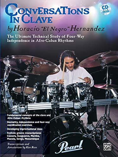 Conversations in Clave: The Ultimate Technical Study of Four-Way Independence in Afro-Cuban Rhythms, Book & CD [With CD Features Sample Performances b