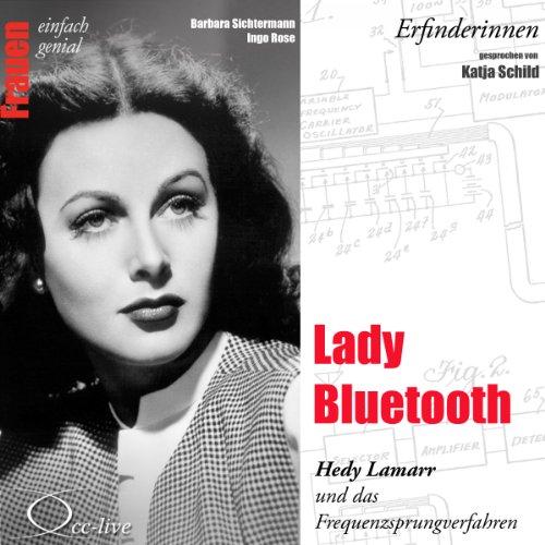 Lady Bluetooth - Hedy Lamarr und das Frequenzsprungverfahren Titelbild