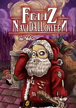 Feliz Navidalloween (Spanish Edition) by [Javi Navas]