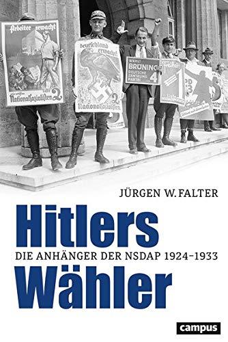 Hitlers Wähler: Die Anhänger der NSDAP 1924–1933