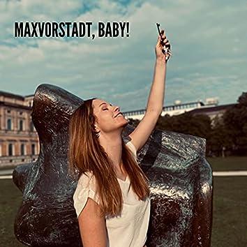 Maxvorstadt, Baby!