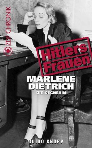 Marlene Dietrich - Die Gegnerin