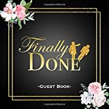 Finally Done Guest Book: Beautiful and Funny Gold and Black Divorce Party Guestbook Fun Memorable Keepsake Gift Celebrating Newfound Freedom