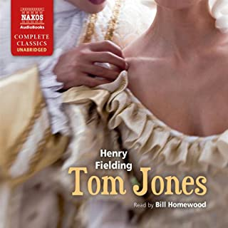 Tom Jones     The History of Tom Jones, a Foundling              By:                                                                                                                                 Henry Fielding                               Narrated by:                                                                                                                                 Bill Homewood                      Length: 37 hrs and 52 mins     32 ratings     Overall 4.6