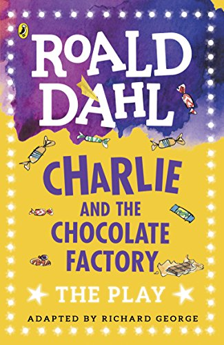 Charlie and the Chocolate Factory: The Play (Dahl Plays for Children)