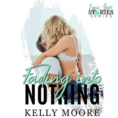 Fading into Nothing Audiobook By Kelly Moore cover art